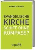 Evangelische Kirche - Schiff ohne Kompass?