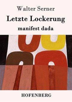 Letzte Lockerung - Serner, Walter