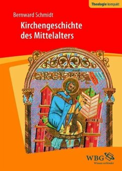Kirchengeschichte des Mittelalters - Schmidt, Bernward