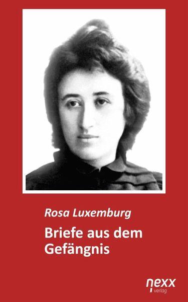 Briefe Von Rosa Luxemburg : Briefe aus dem gefängnis ebook epub von rosa luxemburg