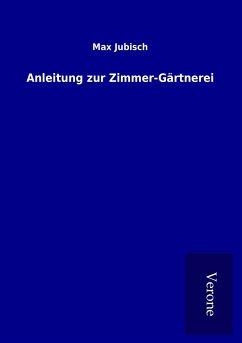 Anleitung zur Zimmer-Gärtnerei
