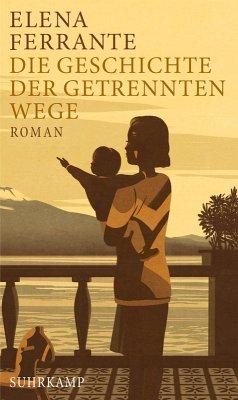 Die Geschichte der getrennten Wege / Neapolitanische Saga Bd.3 (eBook, ePUB) - Ferrante, Elena