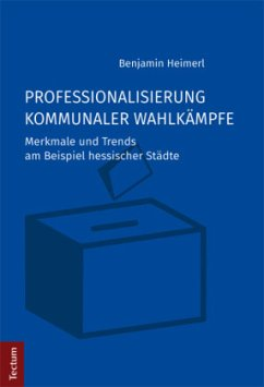 Professionalisierung kommunaler Wahlkämpfe - Heimerl, Benjamin