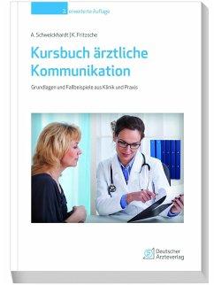 Kursbuch ärztliche Kommunikation - Schweickhardt, Axel; Fritzsche, Kurt