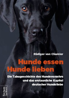Hunde essen, Hunde lieben - Chamier, Rüdiger von