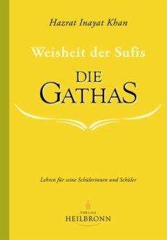 Die Gathas - Weisheit der Sufis - Inayat Khan, Hazrat