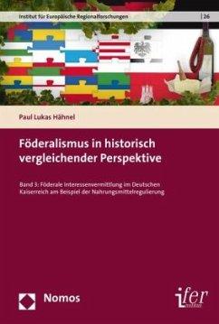 Föderalismus in historisch vergleichender Perspektive - Hähnel, Paul Lukas