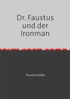 Dr. Faustus und der Ironman - Puttkammer, Miriam