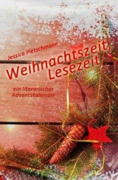 Weihnachtszeit, Lesezeit - Pietschmann, Jessica