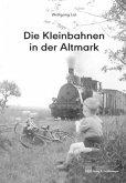 Die Kleinbahnen in der Altmark