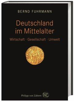 Deutschland im Mittelalter - Fuhrmann, Bernd