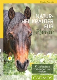 Naturheilkräuter für Pferde - Naujoks, Claudia