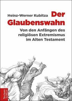 Der Glaubenswahn - Kubitza, Heinz-Werner