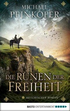 Die Runen der Freiheit (eBook, ePUB) - Peinkofer, Michael