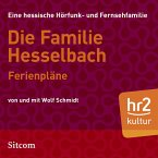 Die Familie Hesselbach: Ferienpläne (MP3-Download)
