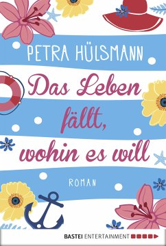 Das Leben fällt, wohin es will / Hamburg-Reihe Bd.4 (eBook, ePUB) - Hülsmann, Petra