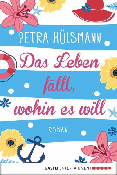 Das Leben fällt, wohin es will (eBook, ePUB) - Hülsmann, Petra