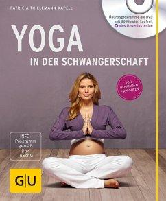 Yoga in der Schwangerschaft (+ DVD) - Thielemann-Kapell, Patricia