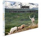 Lapland - A Travel to Europe's Last Wildernes