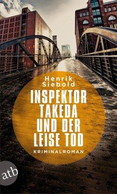Inspektor Takeda und der leise Tod / Inspektor Takeda Bd.2 - Siebold, Henrik