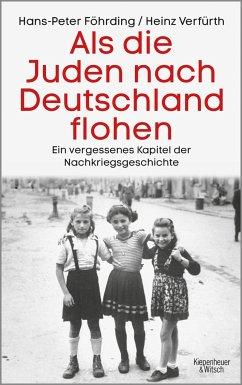 Als die Juden nach Deutschland flohen - Föhrding, Hans-Peter; Verfürth, Heinz