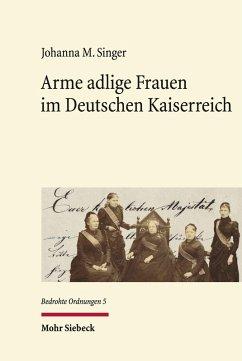 Arme adlige Frauen im Deutschen Kaiserreich (eBook, PDF) - Singer, Johanna M.