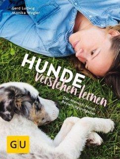 Hunde verstehen lernen - Ludwig, Gerd; Wegler, Monika