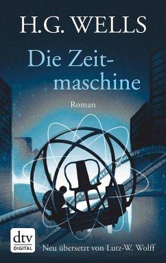 Die Zeitmaschine (eBook, ePUB) - Wells, H. G.