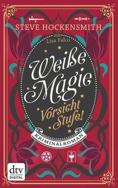 Vorsicht Stufe! / Weiße Magie Bd.2 (eBook, ePUB) - Hockensmith, Steve
