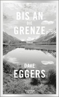 Bis an die Grenze - Eggers, Dave