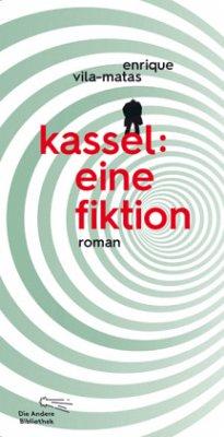 Kassel: eine Fiktion - Vila-Matas, Enrique