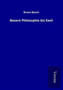 Neuere Philosophie bis Kant