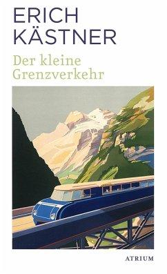 Der kleine Grenzverkehr - Kästner, Erich