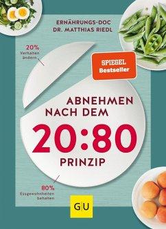 Abnehmen nach dem 20:80-Prinzip - Riedl, Matthias