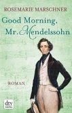 Good Morning, Mr. Mendelssohn (eBook, ePUB)