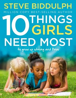 10 Things Girls Need Most - Biddulph, Steve