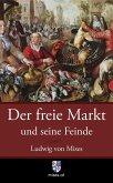 Der freie Markt und seine Feinde (eBook, ePUB)