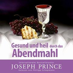 Gesund und heil durch das Abendmahl (MP3-Download) - Prince, Joseph