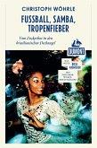 DuMont Reiseabenteuer Fußball, Samba,Tropenfieber. (eBook, ePUB)