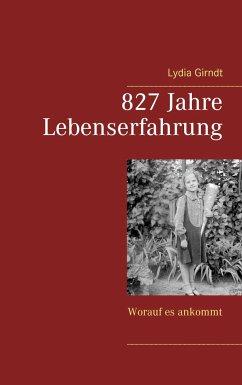 827 Jahre Lebenserfahrung - Girndt, Lydia