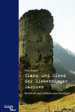 Glanz und Elend der Siebenbürger Sachsen - Bergel, Hans