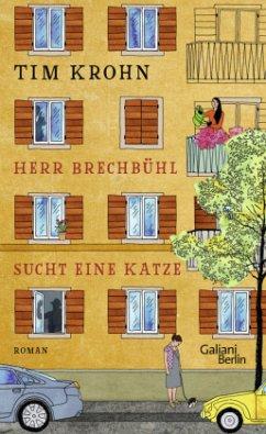 Herr Brechbühl sucht eine Katze / Menschliche Regungen Bd.1 - Krohn, Tim
