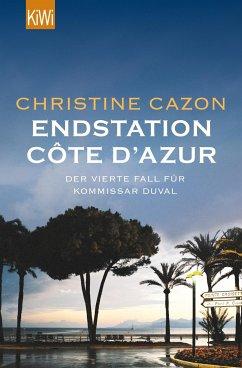Endstation Côte d´Azur / Kommissar Duval Bd.4 - Cazon, Christine