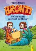 Bronti - Ein Saurier sucht Superkraft-Karottensaft