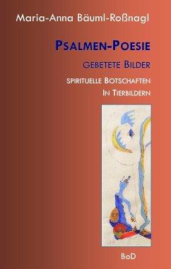 Psalmen-Poesie Gebetete Bilder - Bäuml-Roßnagl, Maria-Anna
