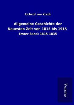 Allgemeine Geschichte der Neuesten Zeit von 1815 bis 1915