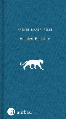Hundert Gedichte - Rilke, Rainer Maria