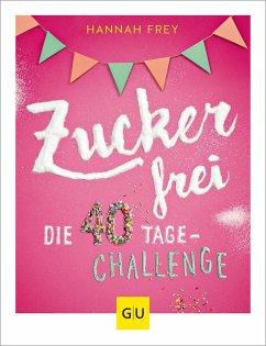 Zuckerfrei - Frey, Hannah