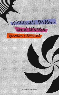 Nichts als Blüten und Wörter (eBook, ePUB) - Clément, Nicolas
