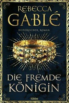 Die fremde Königin / Otto der Große Bd.2 (eBook, ePUB) - Gablé, Rebecca